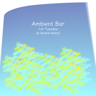 【Event】Ambient Bar